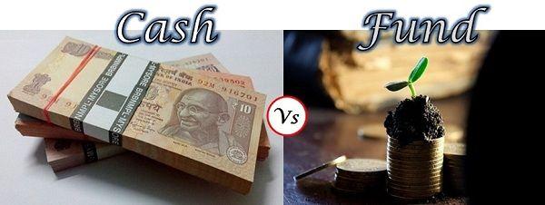 Cash Vs Fund
