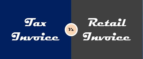 Difference Between Tax Invoice And Retail Invoice (With