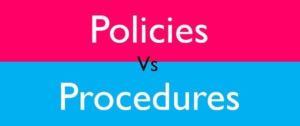 Policies Vs Procedures
