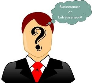 businessman vs entrepreneur