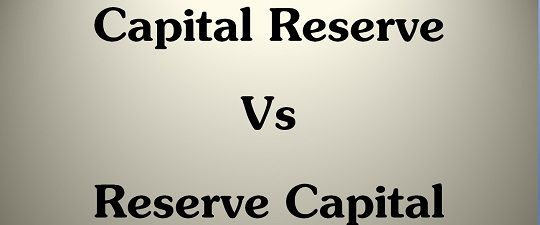 Difference Between Capital Reserve and Reserve Capital (with