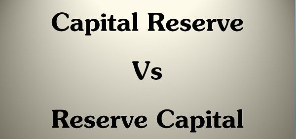Capital Reserve Vs Reserve Capital