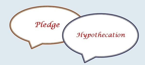 pledge vs hypothecation