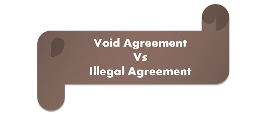 Difference Between Void And Illegal Agreement With Comparison Chart