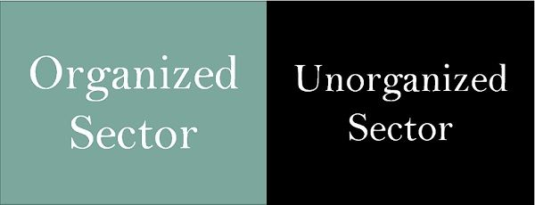 Organized vs unorganized sector
