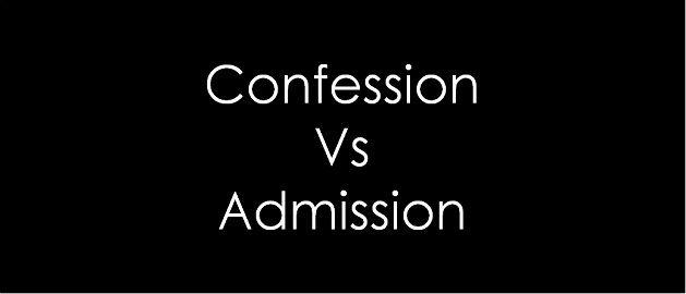 Confession vs admission