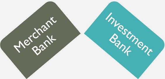 Investment Bank Vs Merchant Bank